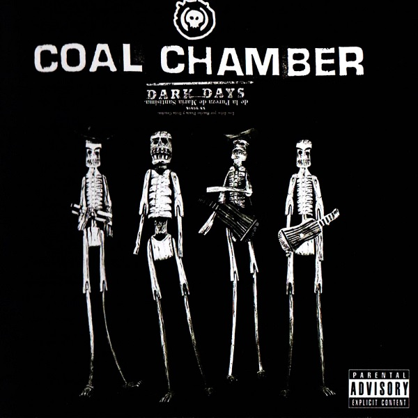 Coal Chamber -  Dark Days