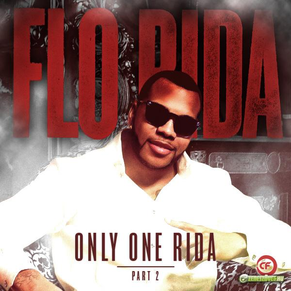 Flo Rida -  Only One Rida (Part 2.)