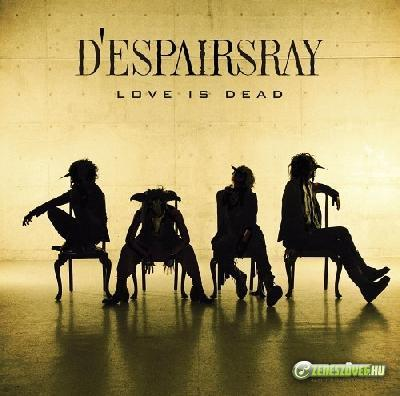 D'espairsRay -  Love Is Dead