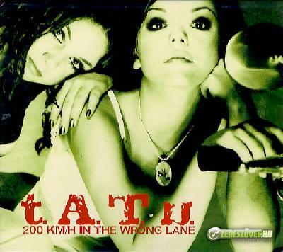 t. A. T. u. -  200 km/h in the Wrong Lane