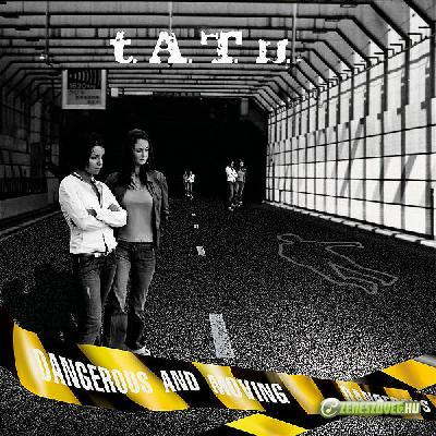 t. A. T. u. -  Dangerous and Moving