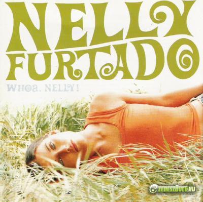 Nelly Furtado -  Whoa Nelly!