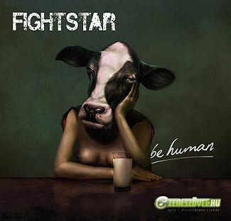 Fightstar -  Be Human