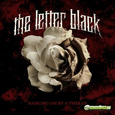 The Letter Black -  Hanging By A Thread