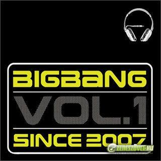 Big Bang -  Since 2007