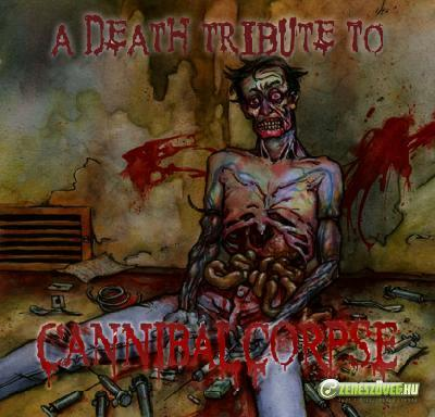 Cannibal Corpse -  A Death Tribute To Cannibal Corpse