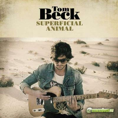 Tom Beck -  Superficial Animal