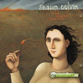 Shawn Colvin -  A Few Small Repairs