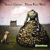 Shawn Colvin -  These Four Walls