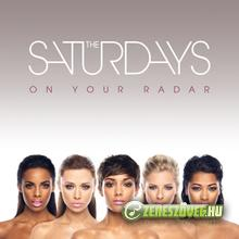 The Saturdays -  On Your Radar