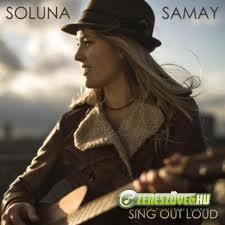Soluna Samay -  Sing Out Loud