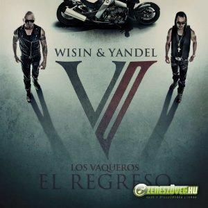 Wisin Y Yandel -  Los Vaqueros: El Regreso
