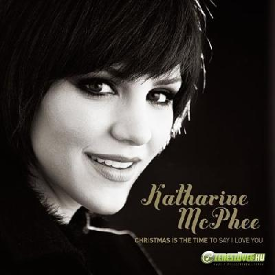 Katharine McPhee -  Christmas is the Time to Say I Love You