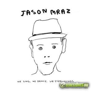 Jason Mraz  -  We Sing. We Dance. We Steal Things.
