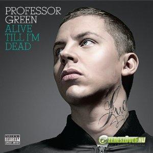 Professor Green -  Alive Till I'm Dead