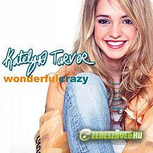 Katelyn Tarver -  Wonderful Crazy