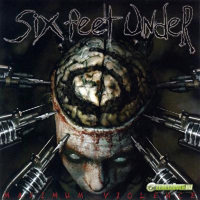 Six Feet Under -  1999 - Maximum Violence