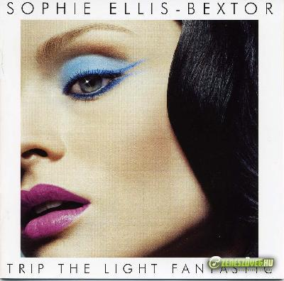 Sophie Ellis Bextor -  Trip the light fantastic