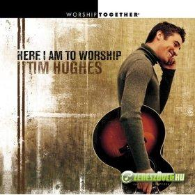 Tim Hughes -  Here I Am To Worship