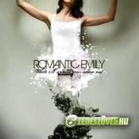 Romantic Emily -  When I'll Scream Your Name Out