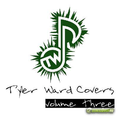 Tyler Ward -  Tyler Ward Covers, Vol. 3