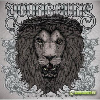 Young Guns -  All Our King Are Dead