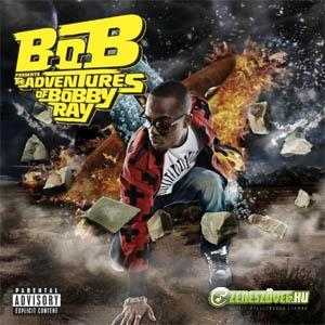 B.O.B. -  B.o.B Presents: The Adventures of Bobby Ray