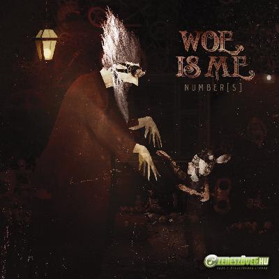 Woe, Is Me -  Number[s]