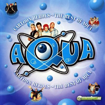 Aqua -  Cartoon Heroes: Best of Aqua