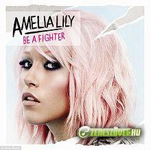 Amelia Lily -  Be A Fighter