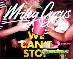 Miley Cyrus -  We Can't Stop-Single