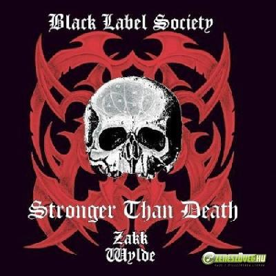 Black Label Society -  Stronger than Death