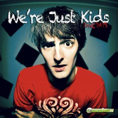 Dave Days -  We're Just Kids