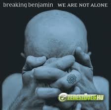 Breaking Benjamin -  We Are Not Alone