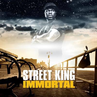 50 cent -  Street King Immortal
