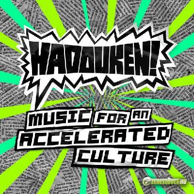 Hadouken! -  Music for an Accelerated Culture