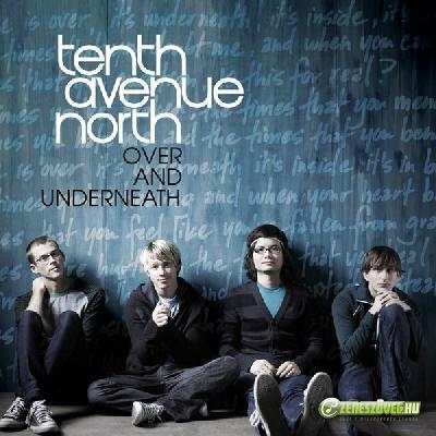 Tenth Avenue Nort -  Over And Underneath