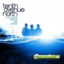 Tenth Avenue Nort -  The Light Meets the Dark