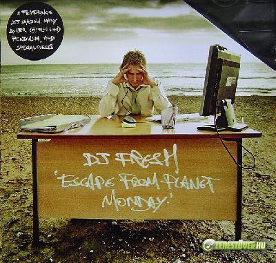 DJ Fresh -  Escape from Planet Monday