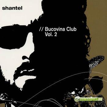 Shantel -  Shantel: Bucovina Club, Volume 2