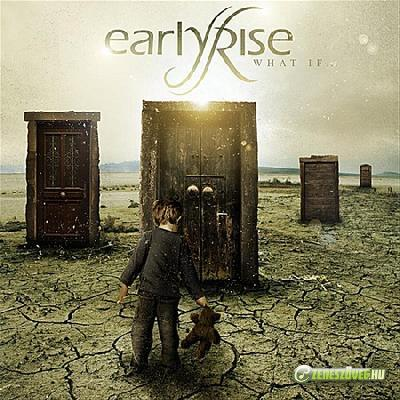 EarlyRise -  What If