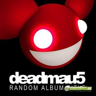 Deadmau5 -  Random Album Title