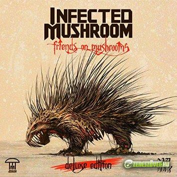Infected Mushroom -  Friends on Mushrooms: Deluxe Edition