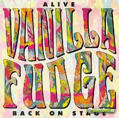 Vanilla Fudge -  Alive (Back On Stage)
