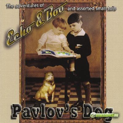 Pavlov's Dog -  (The Adventures Of) Echo & Boo (And Assorted Small Tails)