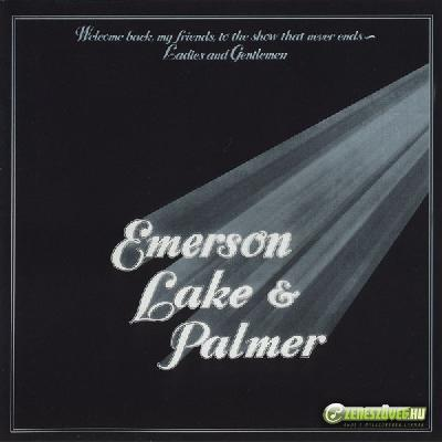 Emerson, Lake and Palmer -  Welcome Back My Friends To The Show That Never Ends - Ladies And Gentlemen