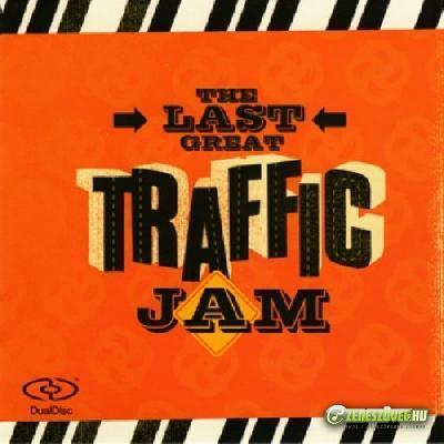 Traffic -  The Last Great Traffic Jam