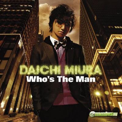 Miura Daichi  -  Who's the man