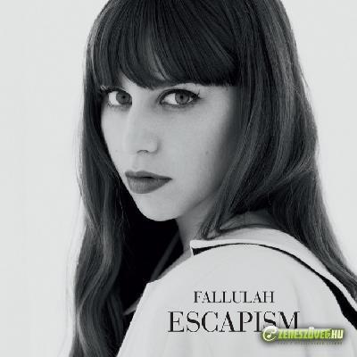 Fallulah -  Escapism