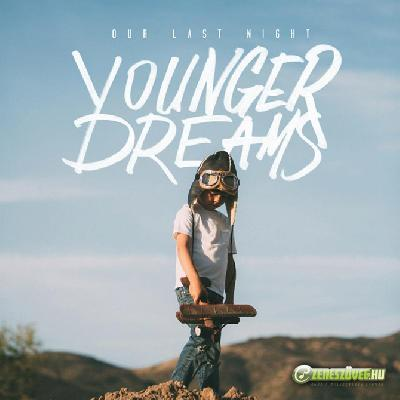 Our Last Night -  Younger Dream